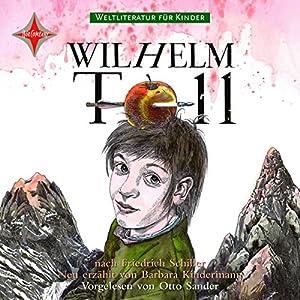 Wilhelm Tell. Weltliteratur für Kinder Hörbuch