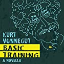 Basic Training Audiobook by Kurt Vonnegut Narrated by Colin Hanks