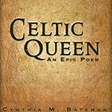 Celtic Queen: An Epic Poem (       UNABRIDGED) by Cynthia Bateman Narrated by Melissa Madole