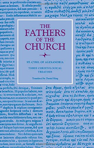 Three Christological Treatises (Fathers of the Church Patristic Series)