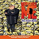 Despicable Me: The Junior Novel (       UNABRIDGED) by Annie Auerbach Narrated by Tim Curry