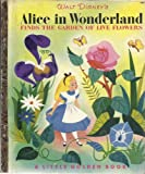 Walt Disney's Alice in Wonderland finds the garden of live flowers (Little golden library)