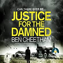 Justice for the Damned: Steel City Book 3 (       UNABRIDGED) by Ben Cheetham Narrated by Andrew Wincott