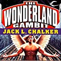 The Hot-Wired Dodo: The Wonderland Gambit, Book 3 Audiobook by Jack L. Chalker Narrated by Andy Caploe