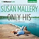 Only His: A Fool's Gold Romance, Book 6 Audiobook by Susan Mallery Narrated by Tanya Eby