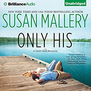 Only His: A Fool's Gold Romance | [Susan Mallery]