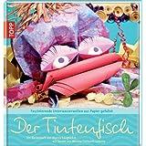 """Der Tintenfisch: Witzige Meeresbewohner aus Papier faltenvon """"Bianka Langnickel"""""""