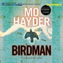 Birdman (       UNABRIDGED) by Mo Hayder Narrated by Damien Goodwin