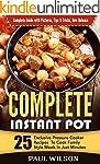 Complete Instant Pot:  25 Exclusive P...
