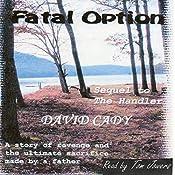 Fatal Option | [David Cady]