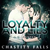 Loyalty and Lies: Chastity Falls, Book 1   L. A. Cotton