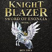Knight Blazer: Sword of Esoncia, Book 1 | Don Trey