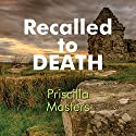 Recalled to Death Audiobook by Priscilla Masters Narrated by Patricia Gallimore