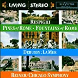 Debussy: La Mer; Respighi: Fountains of Rome; Pines of Rome