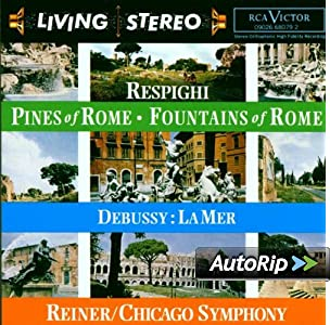 : Respighi: Pines of Rome; Fountains of Rome / Debussy: La Mer: Music