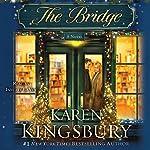 The Bridge: A Novel | Karen Kingsbury