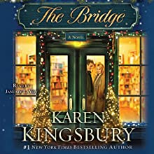 The Bridge: A Novel Audiobook by Karen Kingsbury Narrated by January LaVoy