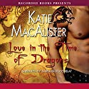 Love in the Time of Dragons: A Novel of the Light Dragons Audiobook by Katie MacAlister Narrated by Barbara Rosenblat