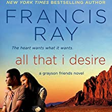 All That I Desire (       UNABRIDGED) by Francis Ray Narrated by Jorjeana Marie