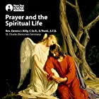 Prayer and the Spiritual Life Vortrag von Rev. Dennis J. Billy C Ss RD Theol STD Gesprochen von: Rev. Dennis J. Billy C Ss RD Theol STD