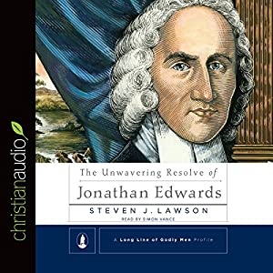 The Unwavering Resolve of Jonathan Edwards Audiobook