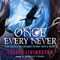 Once Every Never (       UNABRIDGED) by Lesley Livingston Narrated by Lesley Livingston
