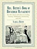 img - for Mrs. Beeton's Book of Household Management: The 1861 Classic with Advice on Cooking, Cleaning, Childrearing, Entertaining, and More book / textbook / text book