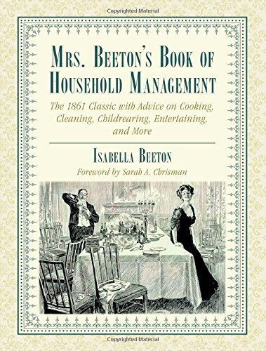Mrs. Beeton's Book of Household Management: The 1861 Classic with Advice on Cooking, Cleaning, Childrearing, Entertaining, and More (Beeton Household Management compare prices)