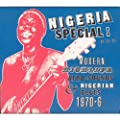 Nigeria Special: Modern Highlife, Afro-Sounds & Nigerian Blues 1970-1976