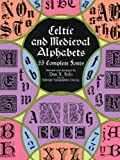 img - for By Dan X. Solo Celtic and Medieval Alphabets: 53 Complete Fonts (Lettering, Calligraphy, Typography) [Paperback] book / textbook / text book