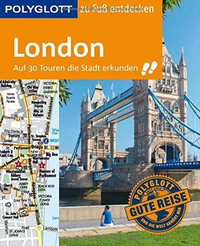 polyglott-reisefuhrer-london-zu-fuss-entdecken-auf-30-touren-die-stadt-erkunden-polyglott-zu-fuss-en