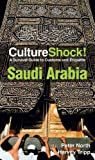 Saudi Arabia: A Survival Guide to Customs and Etiquette (Culture Shock! Guides) (Cultureshock Saudi Arabia: A Survival Guide to Customs & Etiquette)