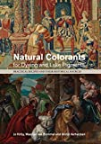 img - for Natural Colorants for Dyeing and Lake Pigments: Practical Recipes and their Historical Sources book / textbook / text book