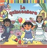 La quinceañera (The Birthday Dance Party) (Dora La Exploradora) (Spanish Edition)
