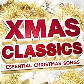 Xmas Classics - Essential Christmas Songs (Deluxe Special Edition)