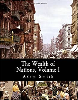 The Wealth Of Nations, Volume 1 (Large Print Edition)
