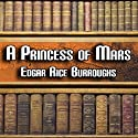 A Princess of Mars: Mars Series #1 (       UNABRIDGED) by Edgar Rice Burroughs Narrated by Peter Delloro
