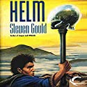 Helm Audiobook by Steven Gould Narrated by Paul Boehmer