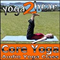 Core Yoga: Yoga Class and Guide Book (       UNABRIDGED) by Sue Fuller Narrated by Sue Fuller