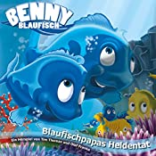 Blaufischpapas Heldentat (Benny Blaufisch 6) | Olaf Franke, Tim Thomas