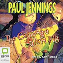 The Cabbage Patch Fib Audiobook by Paul Jennings Narrated by Kate Hosking