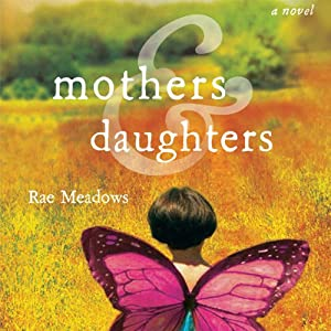 Mothers & Daughters: A Novel | [Rae Meadows]