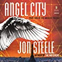 Angel City: The Angelus Trilogy (       UNABRIDGED) by Jon Steele Narrated by Jonathan Davis