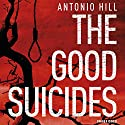The Good Suicides Hörbuch von Antonio Hill Gesprochen von: Mark Bramhall