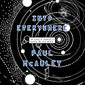 Into Everywhere Audiobook by Paul McAuley Narrated by Rosie Jones