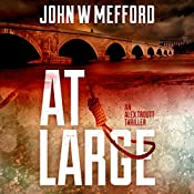 AT Large: An Alex Troutt Thriller, Book 2 | John W. Mefford