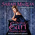 One Good Earl Deserves a Lover (       UNABRIDGED) by Sarah MacLean Narrated by Rosalyn Landor