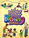 img - for The Blessing Place: A Resource Manual for Christian Caregivers of Infants and Toddlers book / textbook / text book