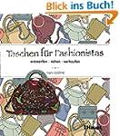 Taschen f�r Fashionistas: entwerfen,...