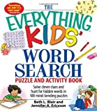 The Everything Kids Word Search Puzzle and Activity  Book: Solve clever clues and hunt for  hidden words in 100 mind-bending puzzles (The Everything® Kids Series)